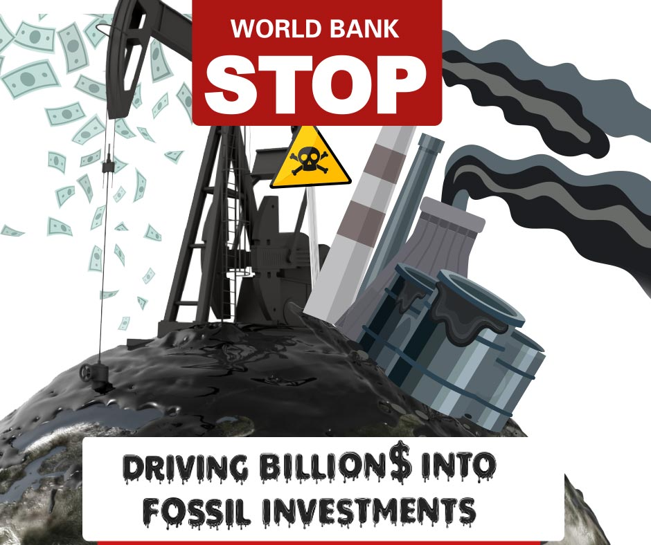 The World Bank must end all investments in fossil fuels now