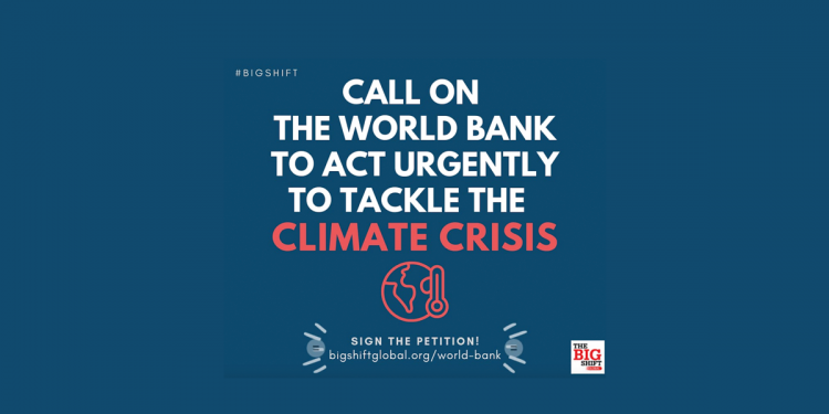 Tell the World Bank to make the Big Shift